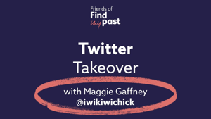 Friends of Findmypast Twitter takeover with Maggie Gaffney
